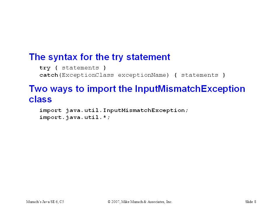 Murach's Java SE 6, C5© 2007, Mike Murach & Associates, Inc.Slide 8