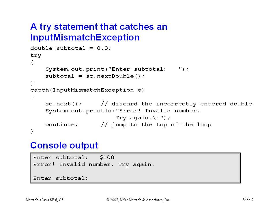 Murach's Java SE 6, C5© 2007, Mike Murach & Associates, Inc.Slide 9