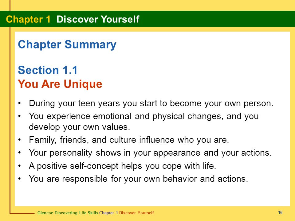 Glencoe Discovering Life Skills Chapter 1 Discover Yourself Chapter 1 Discover Yourself 16 Chapter Summary Section 1.1 You Are Unique During your teen