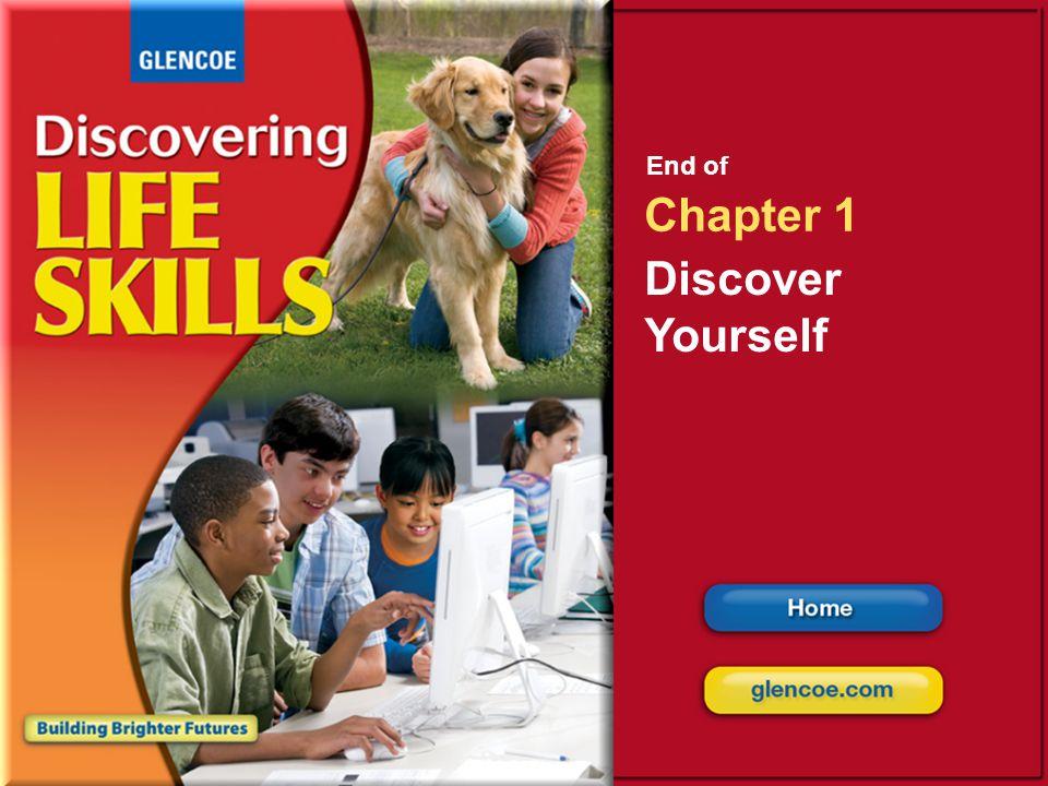 Glencoe Discovering Life Skills Chapter 1 Discover Yourself Chapter 1 Discover Yourself 35 End of Chapter 1 Discover Yourself