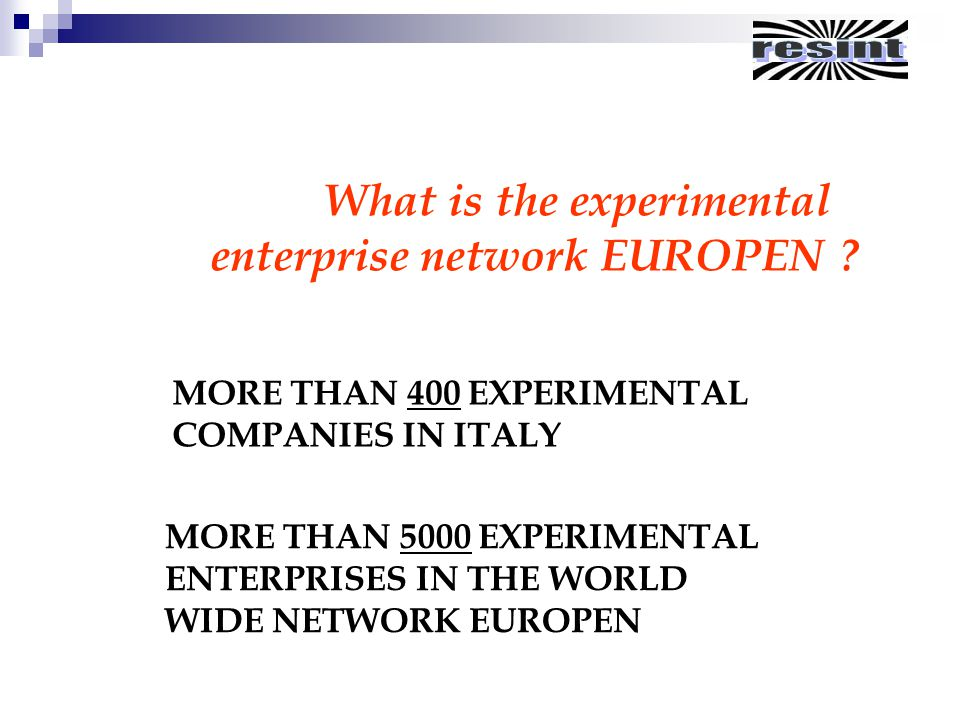 MORE THAN 400 EXPERIMENTAL COMPANIES IN ITALY MORE THAN 5000 EXPERIMENTAL ENTERPRISES IN THE WORLD WIDE NETWORK EUROPEN What is the experimental enterprise network EUROPEN