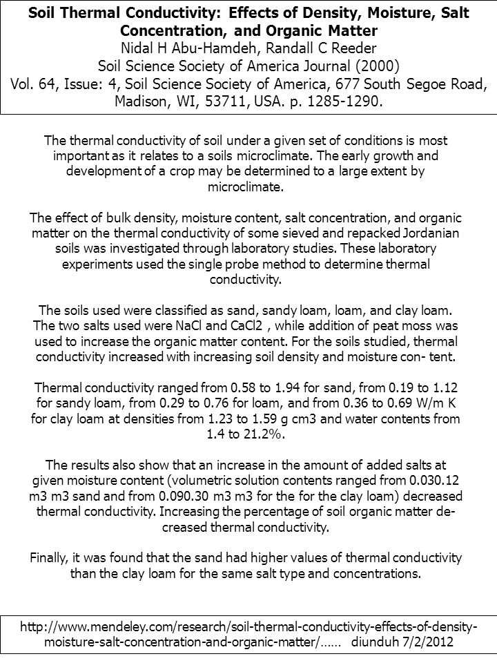 Soil Thermal Conductivity: Effects of Density, Moisture, Salt Concentration, and Organic Matter Nidal H Abu-Hamdeh, Randall C Reeder Soil Science Society of America Journal (2000) Vol.
