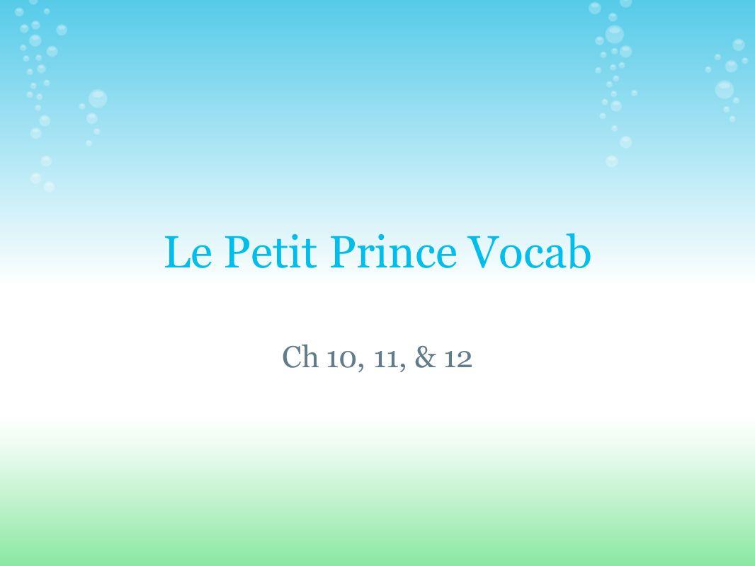 Le Petit Prince Vocab Ch 10, 11, & 12