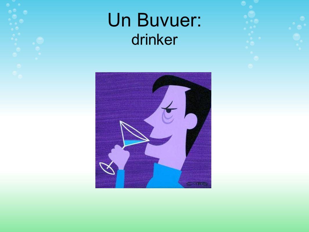 Un Buvuer: drinker