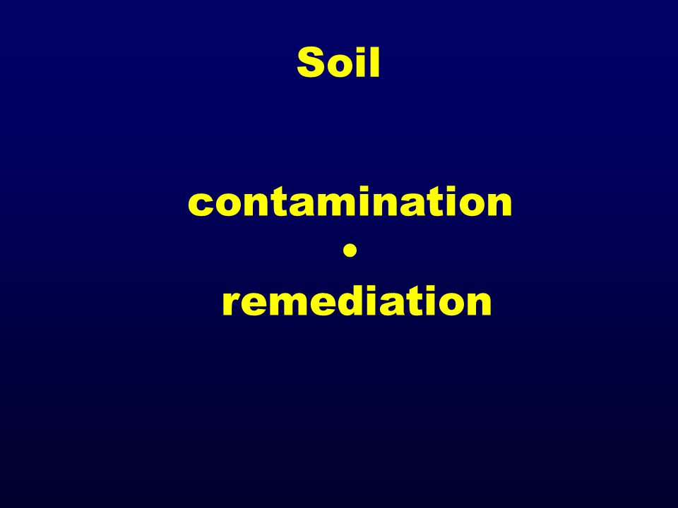 Soil contamination remediation