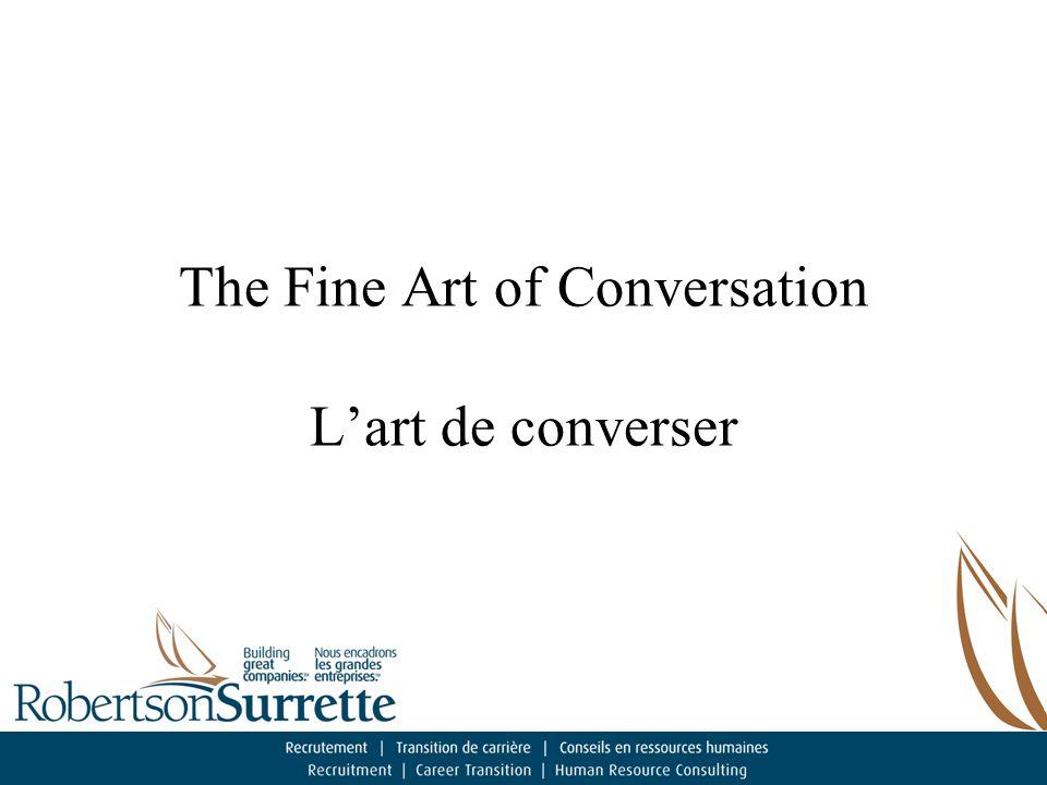 The Fine Art of Conversation L'art de converser