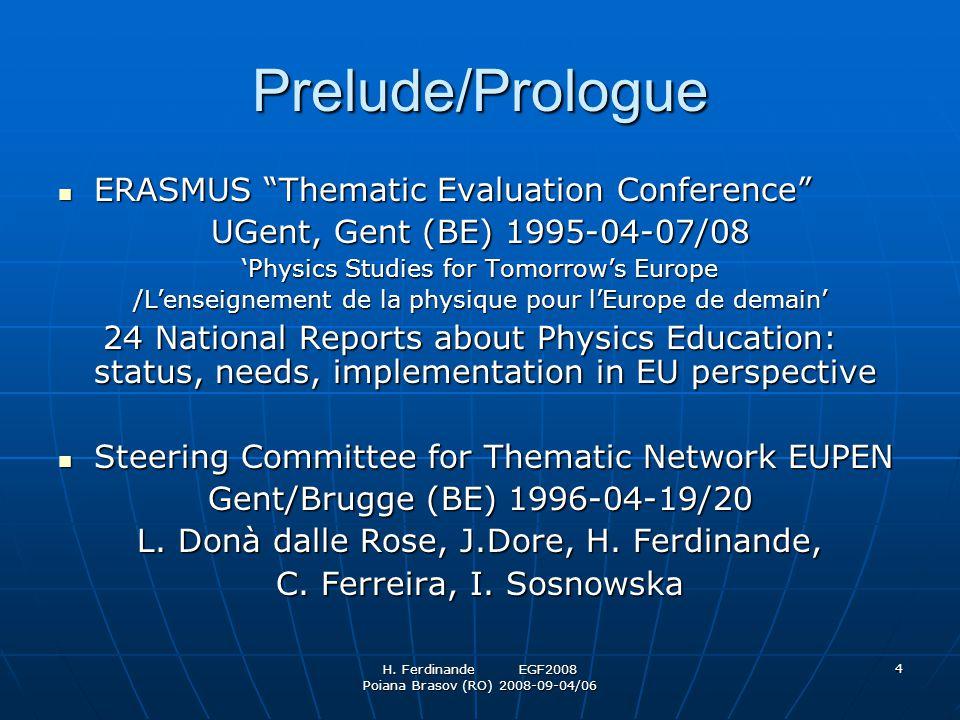 """H. Ferdinande EGF2008 Poiana Brasov (RO) 2008-09-04/06 4 Prelude/Prologue ERASMUS """"Thematic Evaluation Conference"""" ERASMUS """"Thematic Evaluation Confer"""