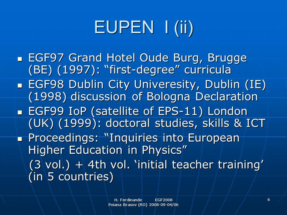 "H. Ferdinande EGF2008 Poiana Brasov (RO) 2008-09-04/06 6 EUPEN I (ii) EGF97 Grand Hotel Oude Burg, Brugge (BE) (1997): ""first-degree"" curricula EGF97"