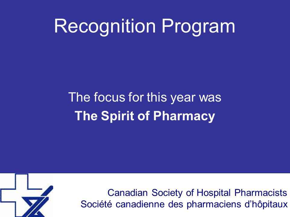 Canadian Society of Hospital Pharmacists Société canadienne des pharmaciens d'hôpitaux Outgoing Council Members Darren Pasay North Central Chapter Chair, 5 years Jennifer Lowerison South Chapter Co-Chair, 1 year Mike Thompson APSA Representative, 1 year