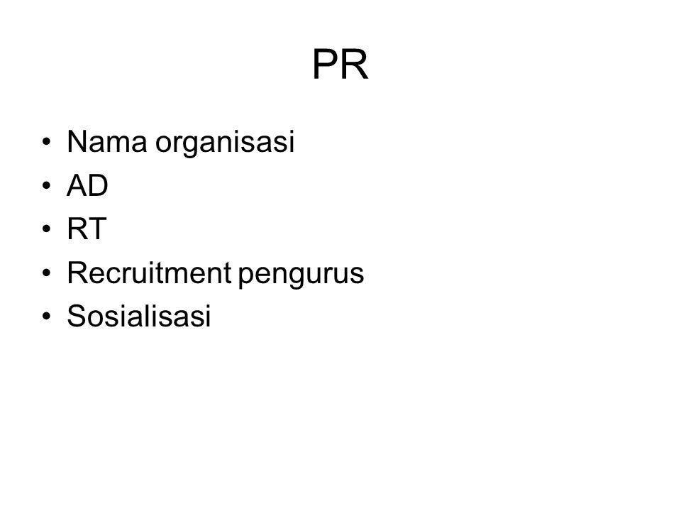 PR Nama organisasi AD RT Recruitment pengurus Sosialisasi
