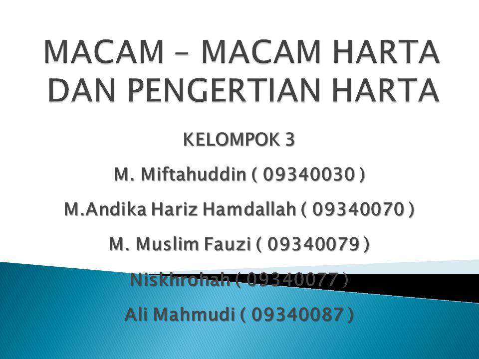 KELOMPOK 3 M. Miftahuddin ( 09340030 ) M.Andika Hariz Hamdallah ( 09340070 ) M.