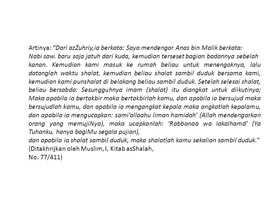 Artinya: Dari azZuhriy,ia berkata: Saya mendengar Anas bin Malik berkata: Nabi saw.