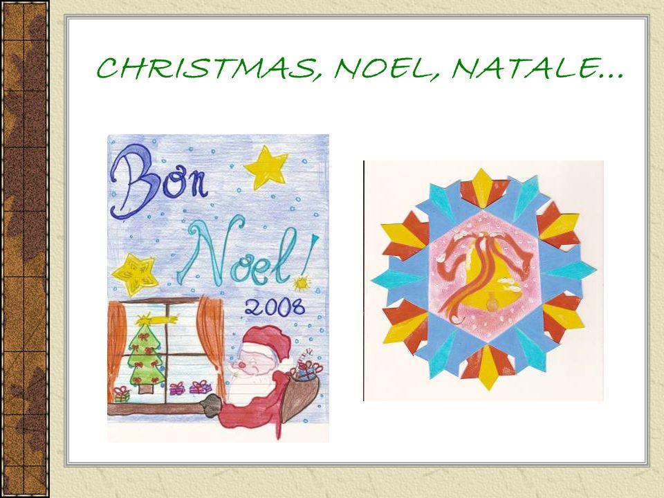 CHRISTMAS, NOEL, NATALE…