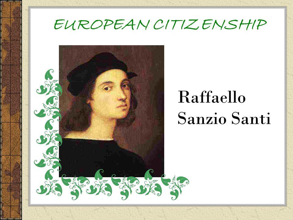 EUROPEAN CITIZENSHIP Raffaello Sanzio Santi