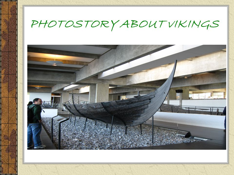 PHOTOSTORY ABOUT vIKINGS