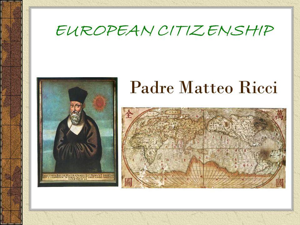 EUROPEAN CITIZENSHIP Padre Matteo Ricci