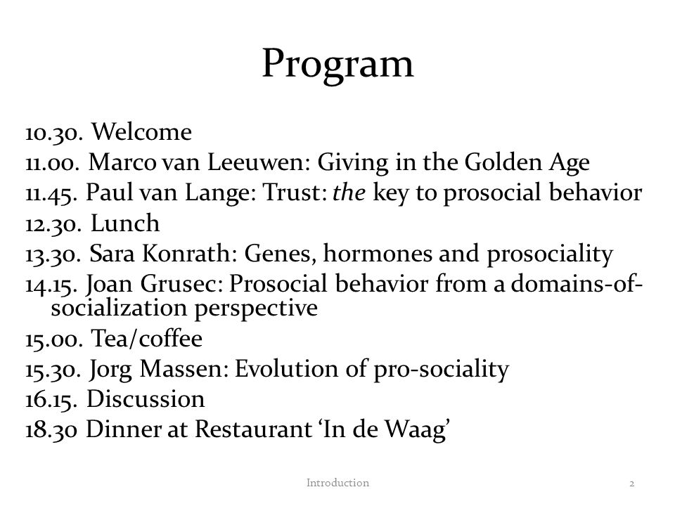 Program 10.30. Welcome 11.00. Marco van Leeuwen: Giving in the Golden Age 11.45.