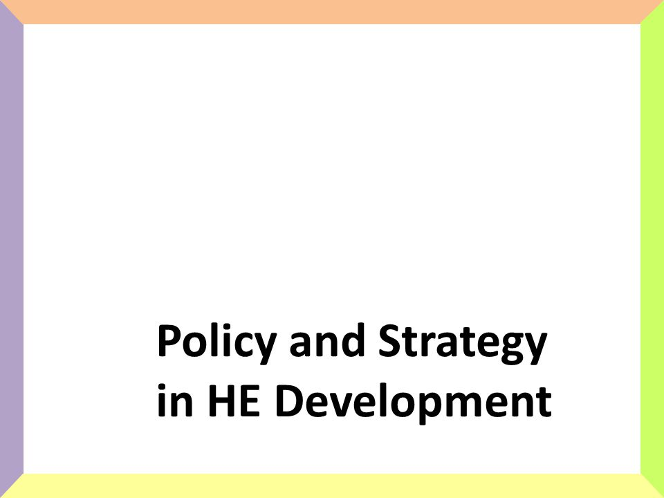 Policy and Strategy in HE Development