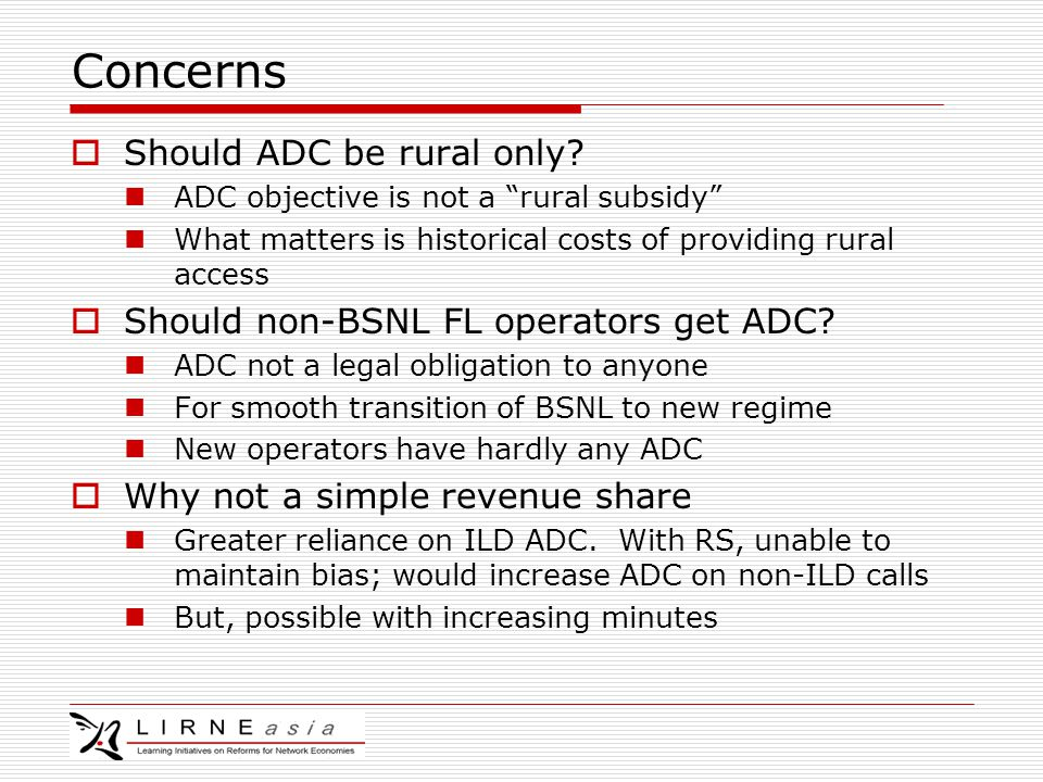 Concerns  Should ADC be rural only.