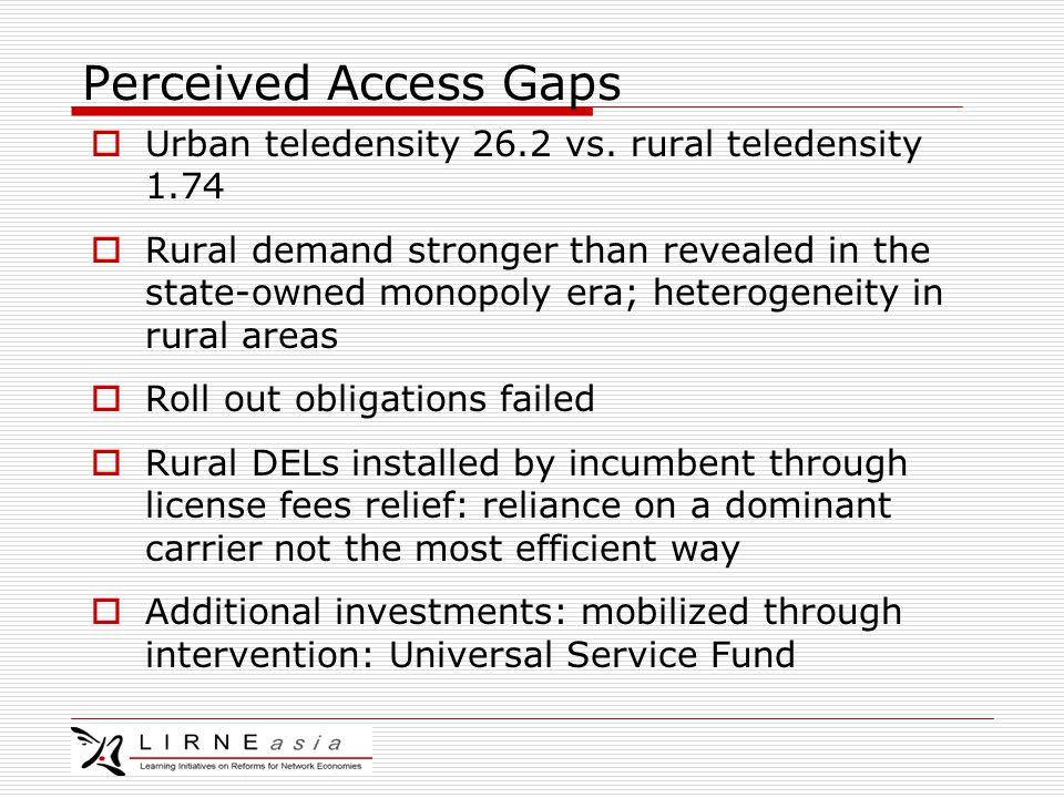 Perceived Access Gaps  Urban teledensity 26.2 vs.