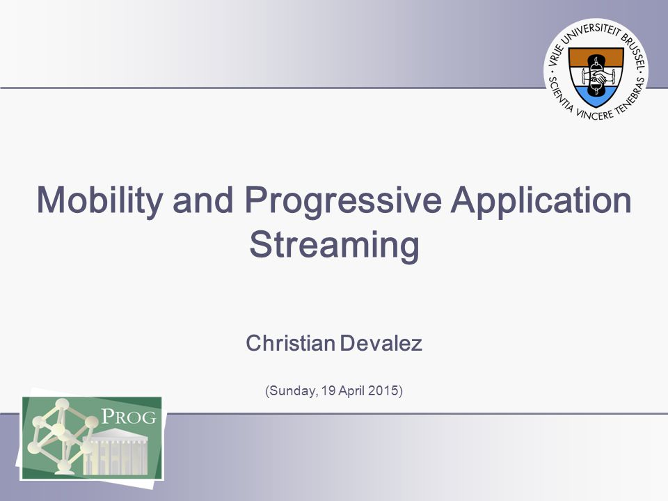 Christian Devalez, Vrije Universiteit Brussel, Programming Technology Lab, Belgium (2) Contents  Mobile code in Ambient Intelligence  Trends that lead to mobile code  Technical difficulties  Progressive application streaming  Interesting research topics  Speculations  Conclusions