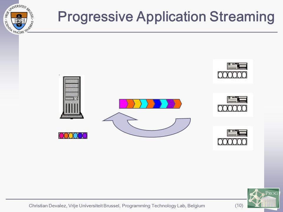 Christian Devalez, Vrije Universiteit Brussel, Programming Technology Lab, Belgium (10) Progressive Application Streaming