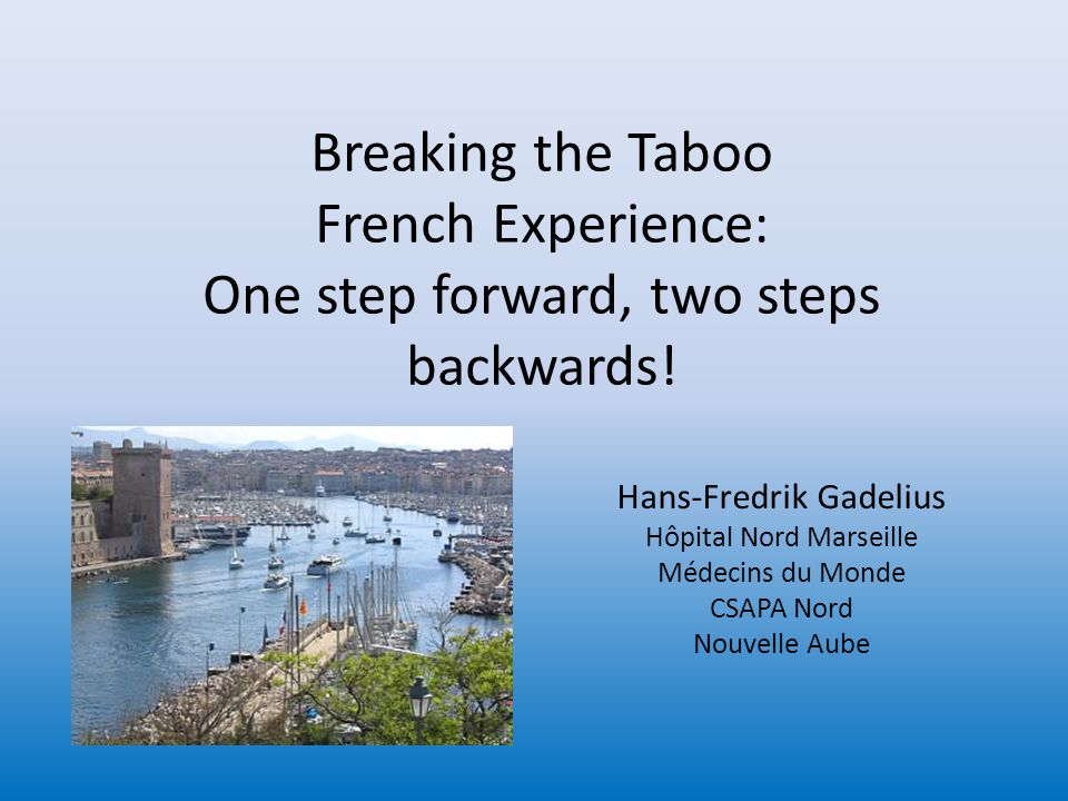 Breaking the Taboo French Experience: One step forward, two steps backwards.
