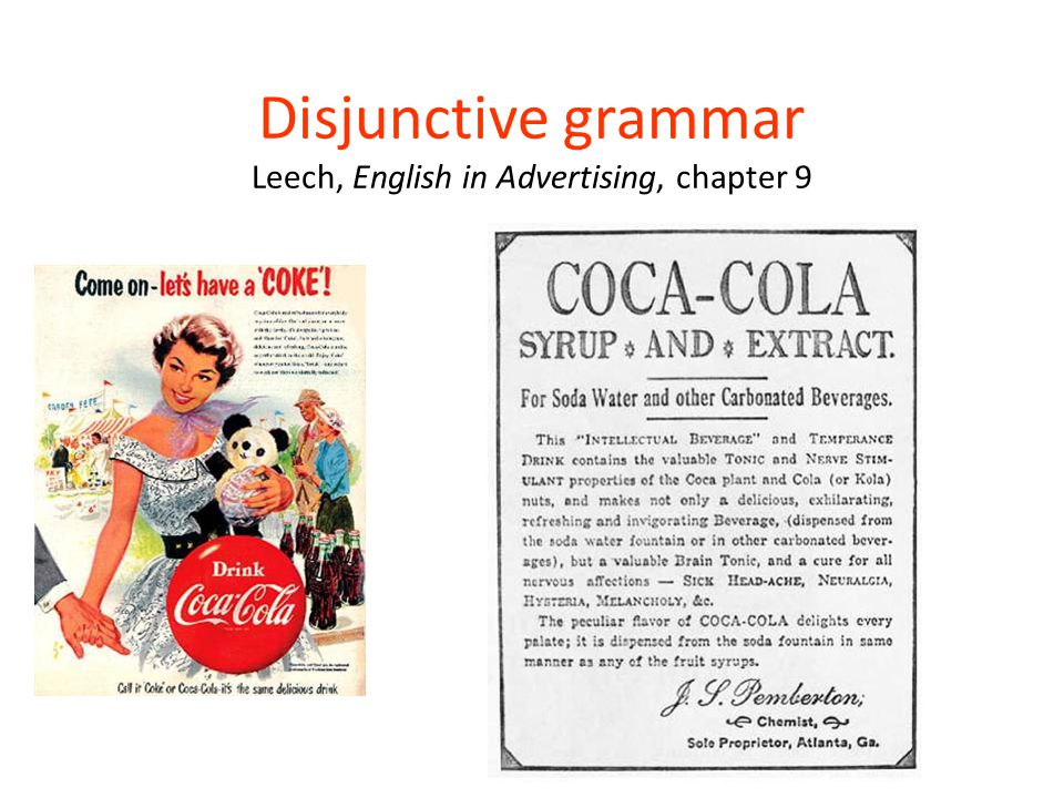 Disjunctive grammar Leech, English in Advertising, chapter 9