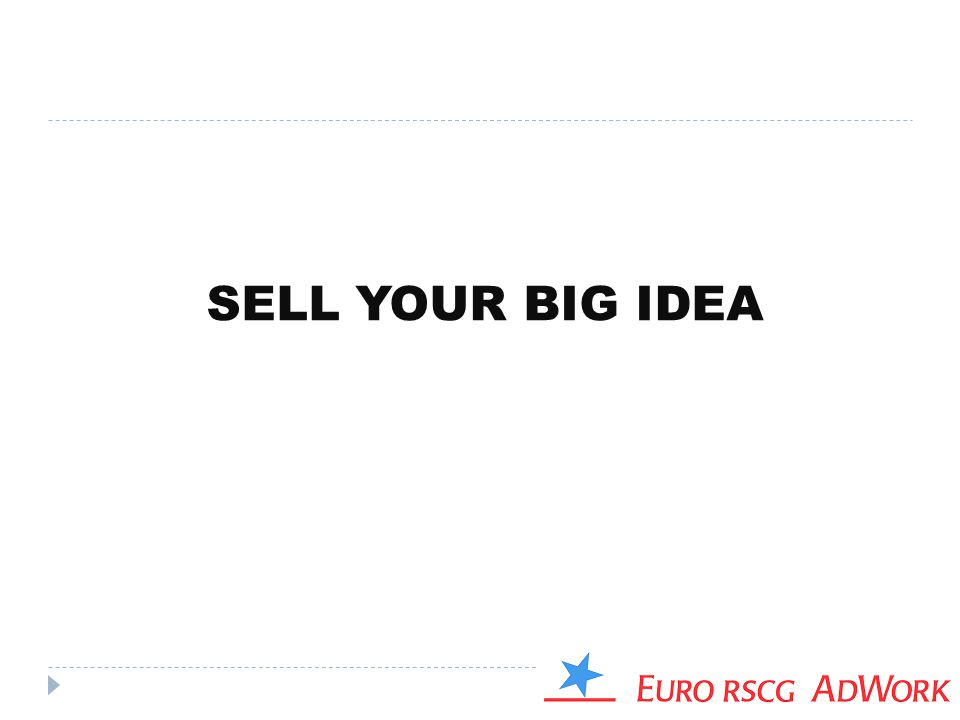 SELL YOUR BIG IDEA