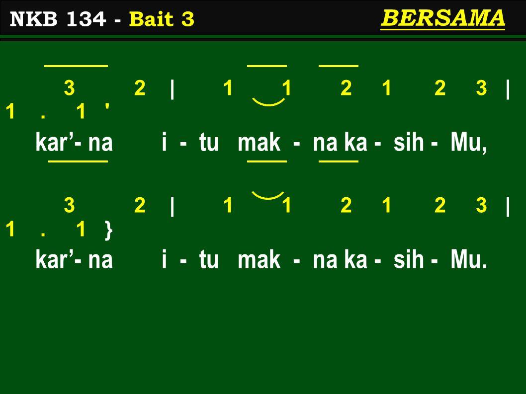 3 2 | 1 1 2 1 2 3 | 1.1 kar'- na i - tu mak - na ka - sih - Mu, 3 2 | 1 1 2 1 2 3 | 1.