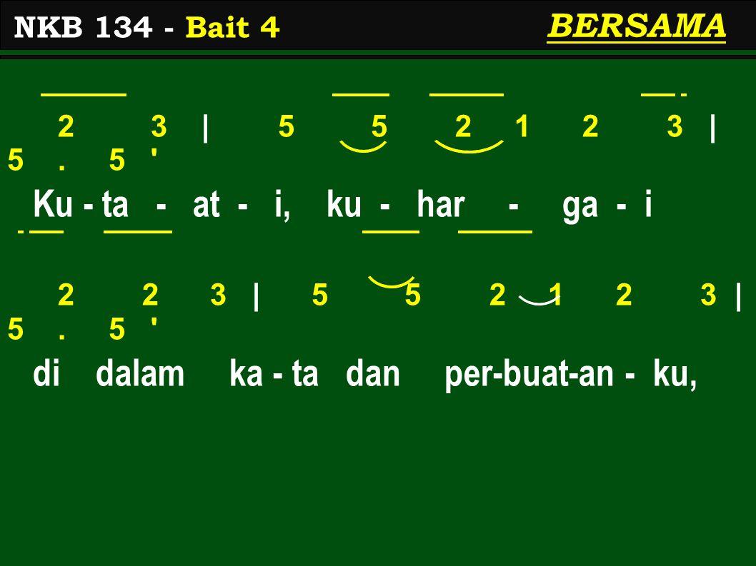 2 3 | 5 5 2 1 2 3 | 5.5 Ku - ta - at - i, ku - har - ga - i 2 2 3 | 5 5 2 1 2 3 | 5.