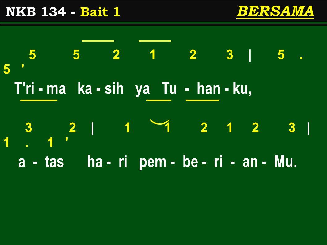 5 5 2 1 2 3 | 5.5 T ri - ma ka - sih ya Tu - han - ku, 3 2 | 1 1 2 1 2 3 | 1.