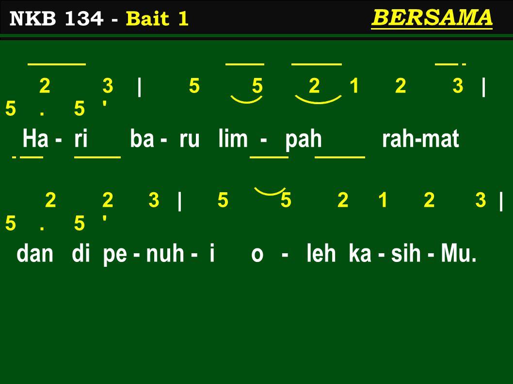 2 3 | 5 5 2 1 2 3 | 5.5 Ha - ri ba - ru lim - pah rah-mat 2 2 3 | 5 5 2 1 2 3 | 5.