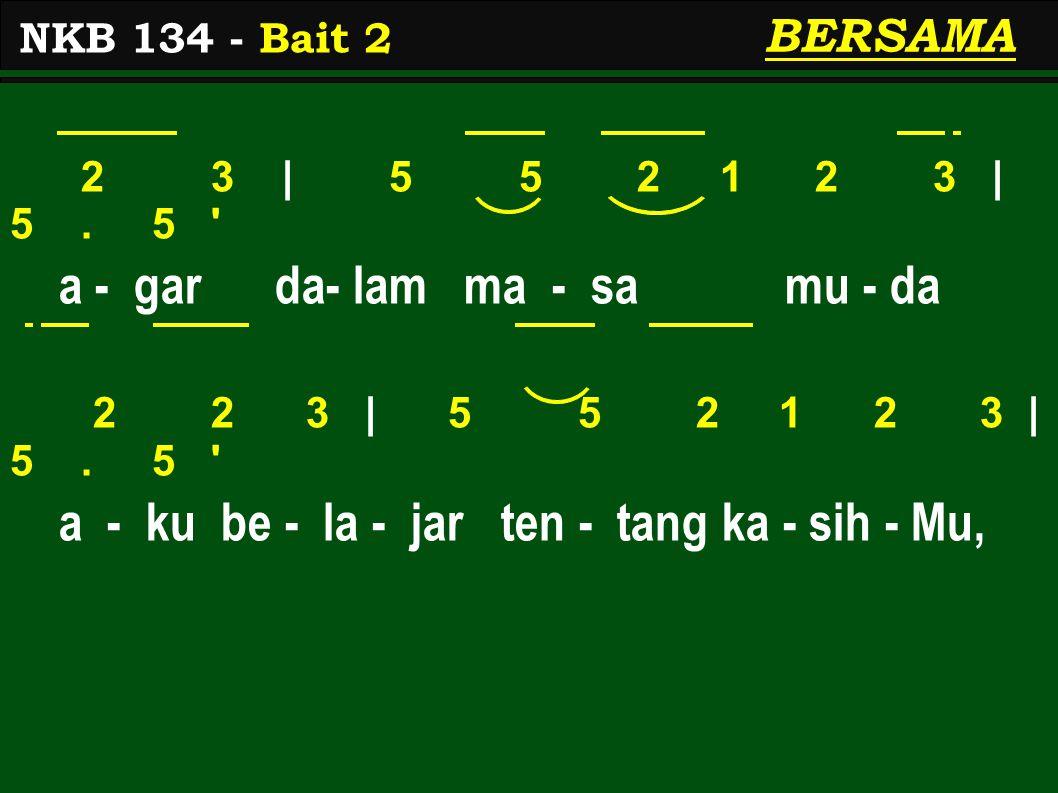 2 3 | 5 5 2 1 2 3 | 5.5 a - gar da- lam ma - sa mu - da 2 2 3 | 5 5 2 1 2 3 | 5.