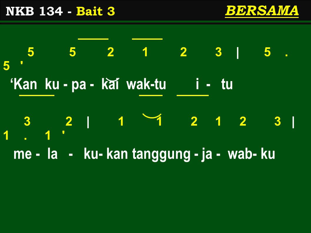 5 5 2 1 2 3 | 5.5 'Kan ku - pa - kai wak-tu i - tu 3 2 | 1 1 2 1 2 3 | 1.