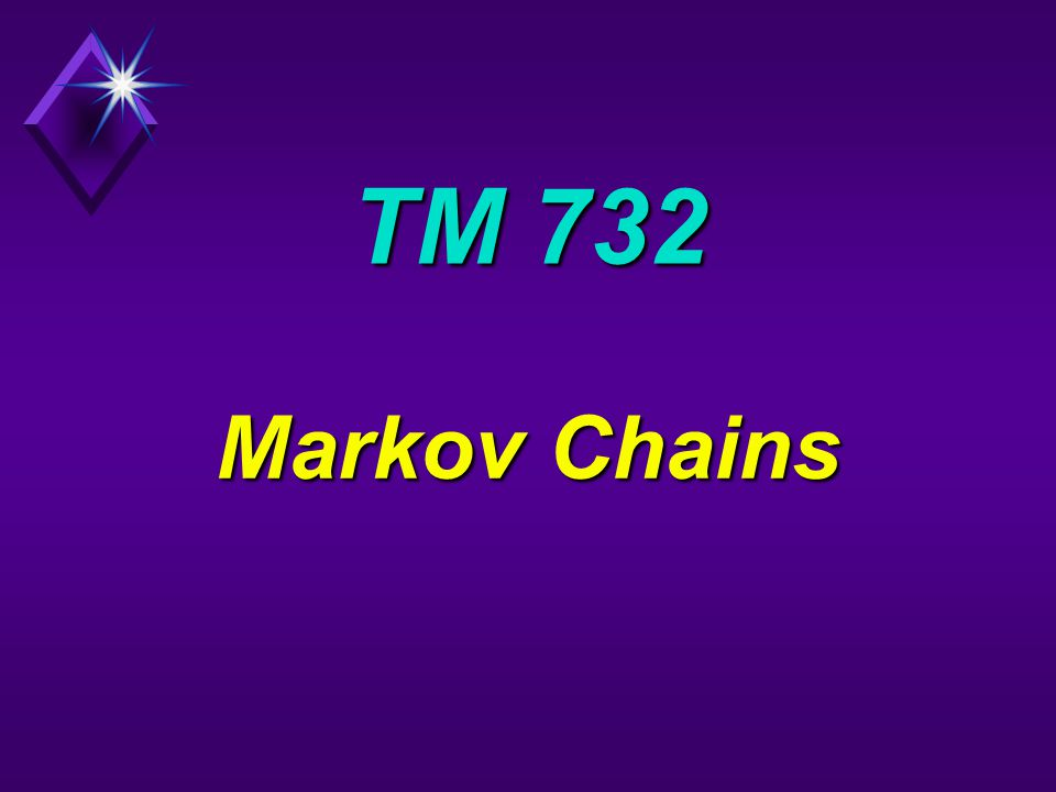 TM 732 Markov Chains