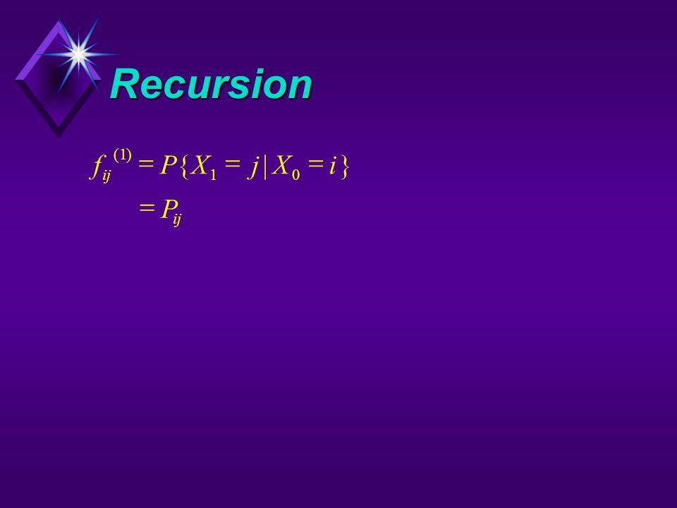 Recursion fPXjXi P () {|} 1 10  