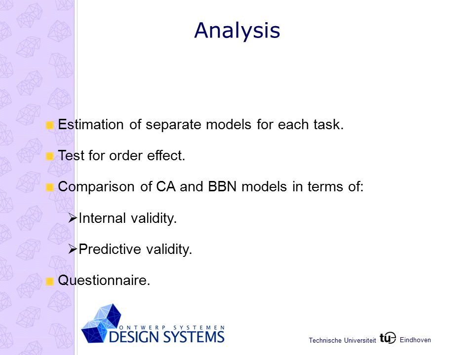 Eindhoven Technische Universiteit Analysis Estimation of separate models for each task.