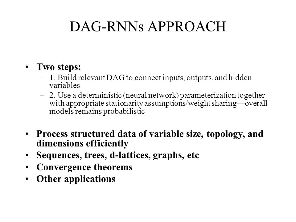 DAG-RNNs APPROACH Two steps: –1.
