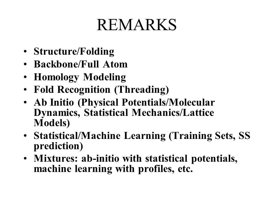 FUNDAMENTAL LIMITATIONS 100% CORRECT RECOGNITION IS PROBABLY IMPOSSIBLE FOR SEVERAL REASONS SOME PROTEINS DO NOT FOLD SPONTANEOUSLY OR MAY NEED CHAPERONES QUATERNARY STRUCTURE [BETA-STRAND PARTNERS MAY BE ON A DIFFERENT CHAIN] STRUCTURE MAY DEPEND ON OTHER VARIABLES [ENVIRONMENT, PH] DYNAMICAL ASPECTS FUZZINESS OF DEFINITIONS AND ERRORS IN DATABASES