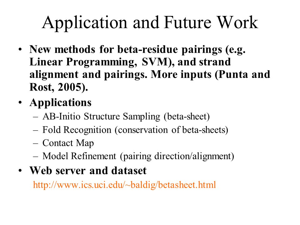Application and Future Work New methods for beta-residue pairings (e.g.