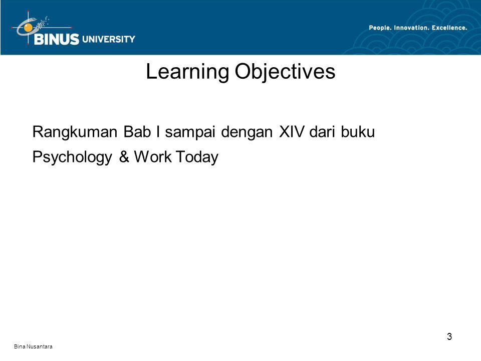 Bina Nusantara Rangkuman Bab I sampai dengan XIV dari buku Psychology & Work Today Learning Objectives 3