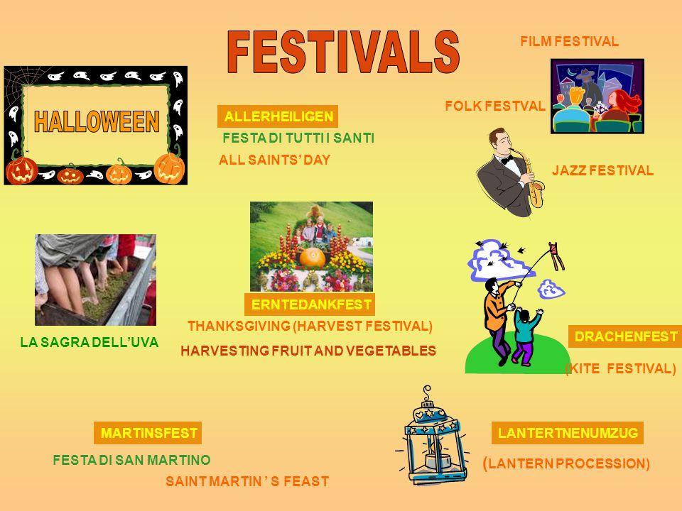 ALLERHEILIGEN ALL SAINTS' DAY FESTA DI TUTTI I SANTI ERNTEDANKFEST THANKSGIVING (HARVEST FESTIVAL) SAINT MARTIN ' S FEAST MARTINSFEST LA SAGRA DELL'UVA JAZZ FESTIVAL FILM FESTIVAL FOLK FESTVAL FESTA DI SAN MARTINO HARVESTING FRUIT AND VEGETABLES LANTERTNENUMZUG ( LANTERN PROCESSION) DRACHENFEST (KITE FESTIVAL)