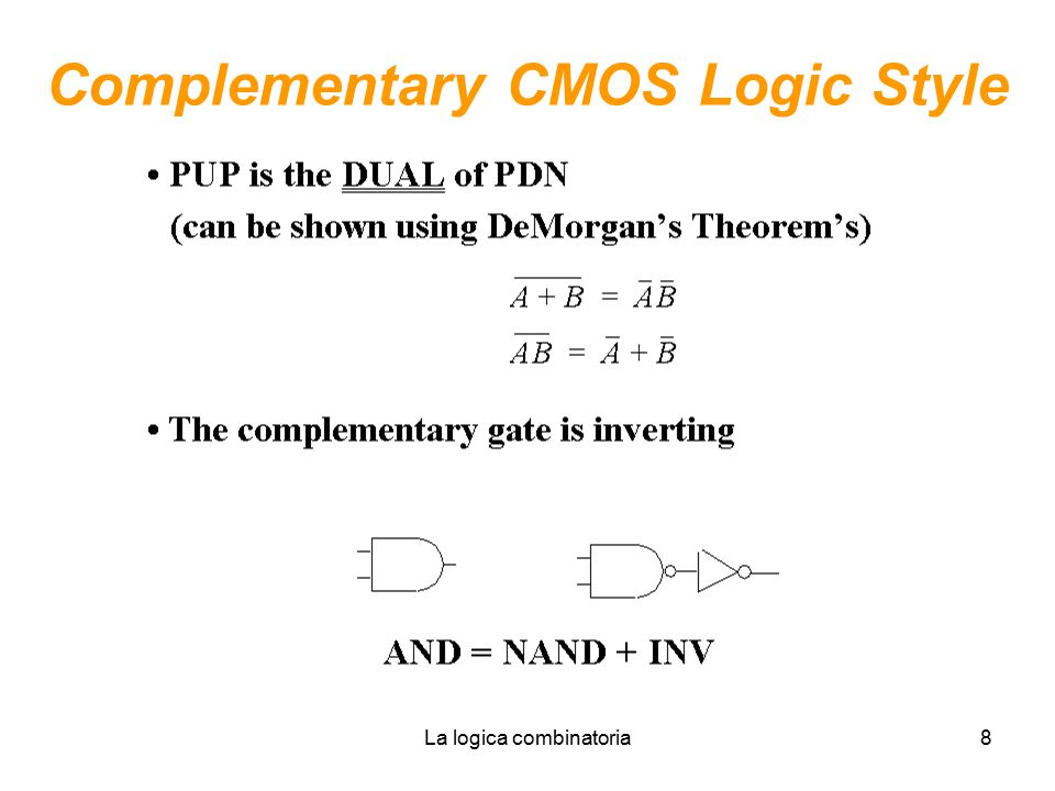 La logica combinatoria8 Complementary CMOS Logic Style