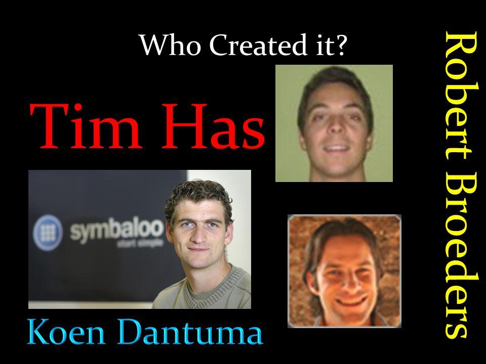Who Created it Tim Has Robert Broeders