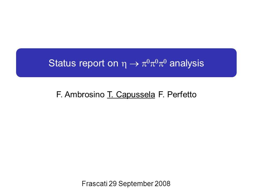 Ponza 05 June 2008 Status report on       analysis F.