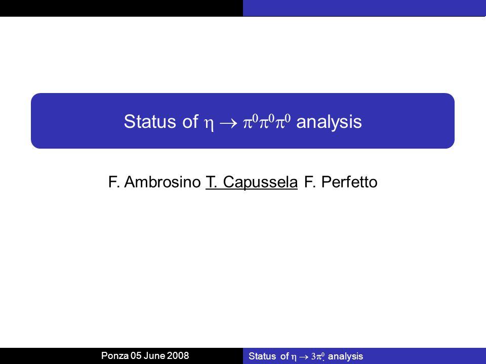 Status of       analysis F. Ambrosino T.