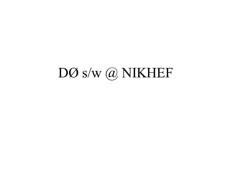DØ s/w @ NIKHEF
