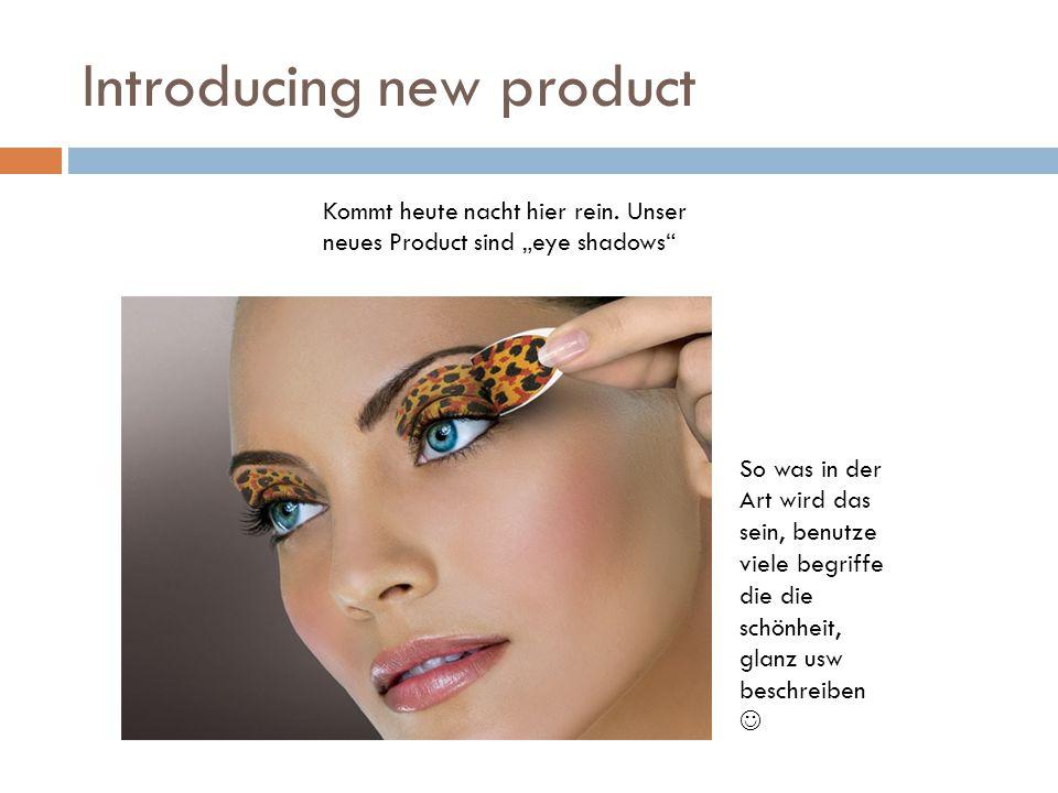 """Introducing new product Kommt heute nacht hier rein. Unser neues Product sind """"eye shadows"""" So was in der Art wird das sein, benutze viele begriffe di"""