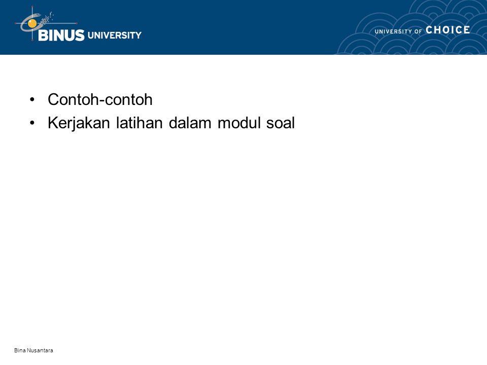 Bina Nusantara Contoh-contoh Kerjakan latihan dalam modul soal